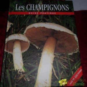 Les champignons - Guide pratique